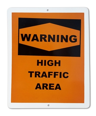 "Plastic Sign ""WARNING High Traffic Area"""