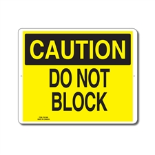 DO NOT BLOCK - CAUTION SIGN