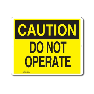 DO NOT OPERATE - CAUTION SIGN
