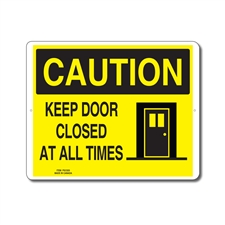 KEEP DOOR CLOSED AT ALL TIMES - CAUTION SIGN