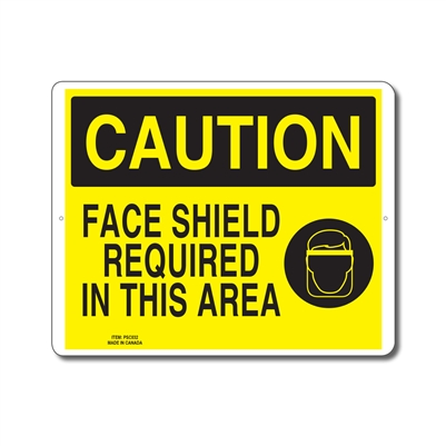 FACE SHIELD REQUIRED IN THIS AREA - CAUTION SIGN