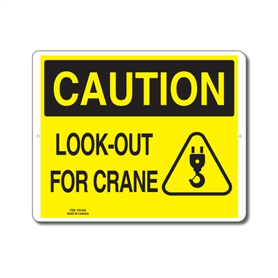 LOOK-OUT FOR CRANE - CAUTION SIGN