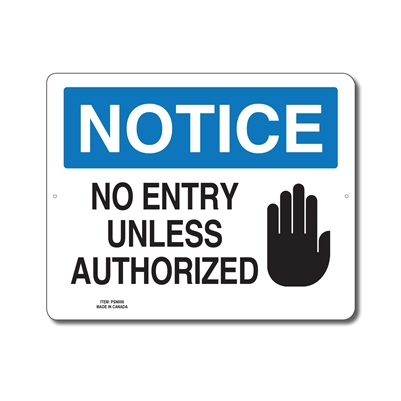 NO ENTRY UNLESS AUTHORIZED - NOTICE SIGN