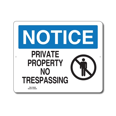 PRIVATE PROPERTY NO TRESPASSING - NOTICE SIGN
