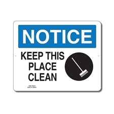 KEEP THIS PLACE CLEAN - NOTICE SIGN