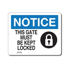 THIS GATE MUST BE KEPT LOCKED - NOTICE SIGN