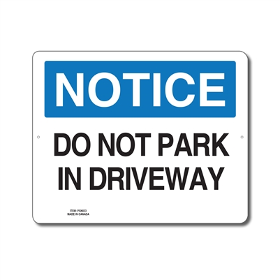 DO NOT PARK IN DRIVEWAY - NOTICE SIGN