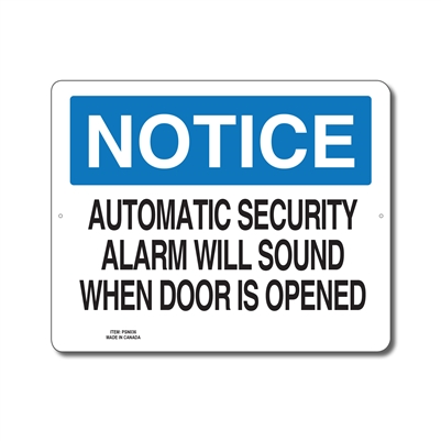 AUTOMATIC SECURITY ALARM WILL SOUND WHEN DOOR IS OPENED - NOTICE SIGN