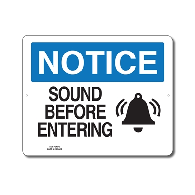 SOUND BEFORE ENTERING - NOTICE SIGN