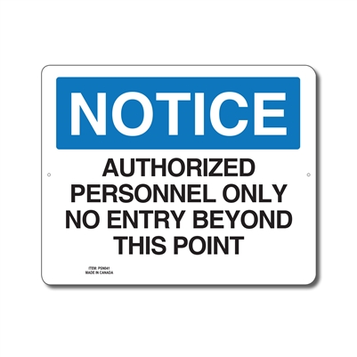 AUTHORIZED PERSONNEL ONLY NO ENTRY BEYOND THIS POINT - NOTICE SIGN