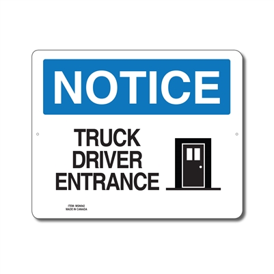 TRUCK DRIVER ENTRANCE - NOTICE SIGN