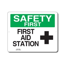 FIRST AID STATION - SAFETY FIRST SIGN