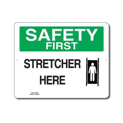 STRETCHER HERE - SAFETY FIRST SIGN