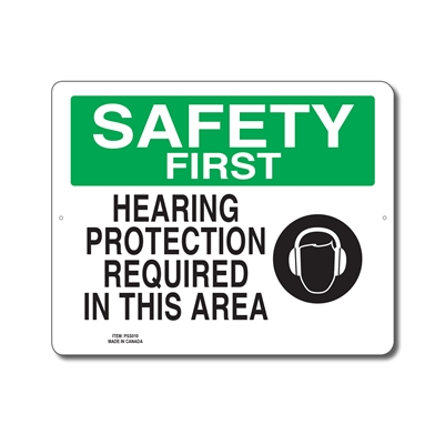 HEARING PROTECTION REQUIRED IN THIS AREA - SAFETY FIRST SIGN