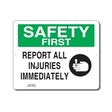 REPORT ALL INJURIES IMMEDIATELY - SAFETY FIRST SIGN