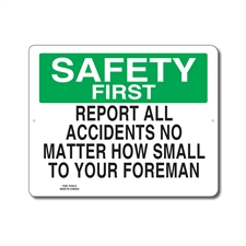 REPORT ALL ACCIDENTS NO MATTER HOW SMALL TO YOUR FOREMAN - SAFETY FIRST SIGN