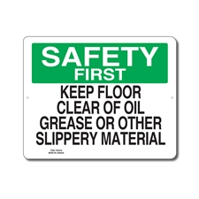 KEEP FLOOR CLEAR OF OIL GREASE OR OTHER SLIPPERY MATERIAL - SAFETY FIRST SIGN