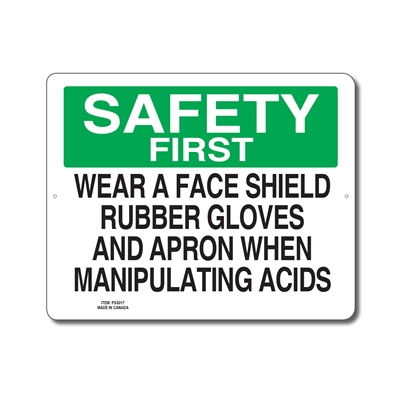 WEAR A FACE SHIELD RUBBER GLOVES AND APRON WHEN MANIPULATING ACIDS - SAFETY FIRST SIGN