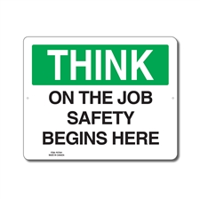 ON THE JOB SAFETY BEGINS HERE - THINK SIGN