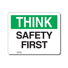 SAFETY FIRST - THINK SIGN