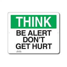 BE ALERT DON'T GET HURT - THINK SIGN