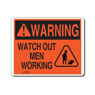 WATCH OUT MEN WORKING - WARNING SIGN