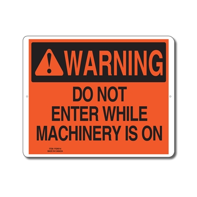 DO NOT ENTER WHILE MACHINERY IS ON - WARNING SIGN