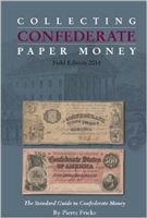 Collecting Confederate Paper Money - Field Edition 2014 Hard Back
