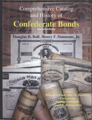 Comprehensive Catalog and History of Confederate Bonds – Second Edition
