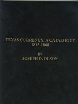 Texas Currency: A Catalogue 1813-1868 (Hard Cover)