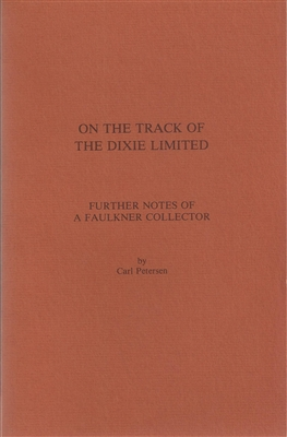 On the Track of the Dixie Limited: Further Notes of a Faulkner Collector