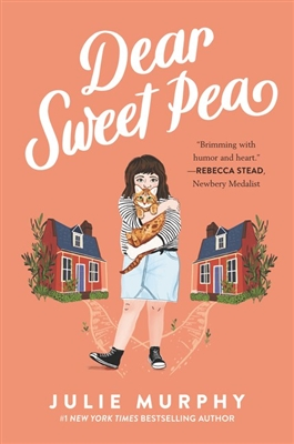 Dear Sweet Pea by Julie Murphy
