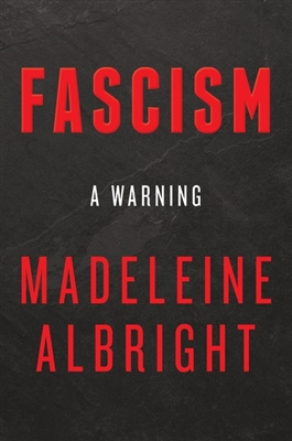 Fascism A Warning by Madeleine Albright