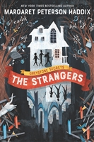 Greystone Secrets: The Strangers  by Margaret Peterson Haddix