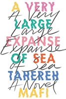 A Very Large Expanse of Sea Tahera Mafi