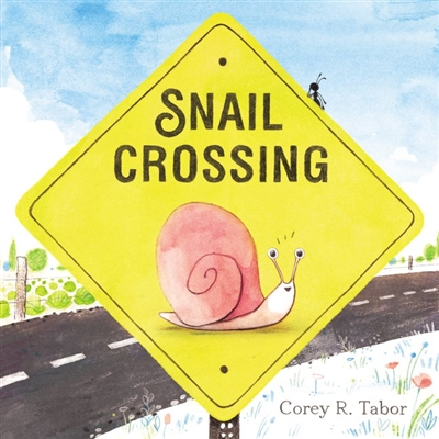 Snail Crossing by Corey Tabor