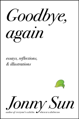 Goodbye, Again by Jonny Sun