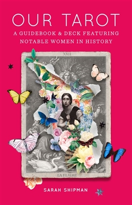 Our Tarot : A Guidebook and Deck Featuring Notable Women in History