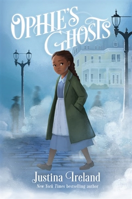 Ophie's Ghost by Justina Ireland