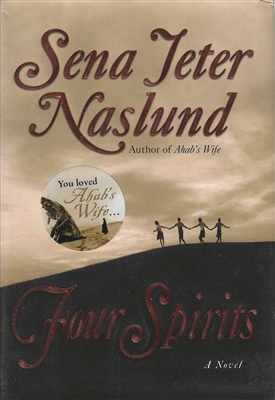 Four Spirits by Sena Jeter Naslund