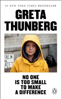 No One is too Small to Make a Difference Greta Thunberg