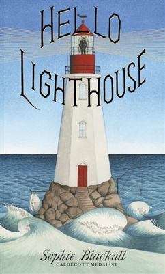 Hello Lighthouse Sophie Blackall