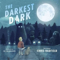 The Darkest Dark Chris Hadfield