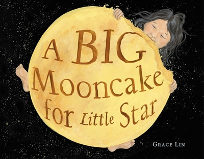 A Big Mooncake for Little Star Grace Lin