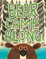 Along Came Bear by Richard T. Morris  and illustrated by LeUyen Pham