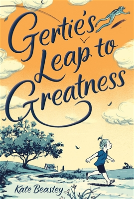 Gertie's Leap to Greatness by Kate Beasley