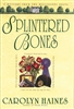 Splintered Bones by Carolyn Haines