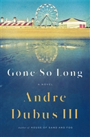 Gone So Long Andre Dubus III