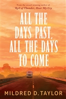 All the Days Past All the Days to Come Mildred Taylor