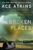 The Broken Places Ace Atkins